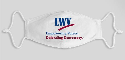 "Photo of LWV mask ""Empowering Voters. Defending Democracy."""